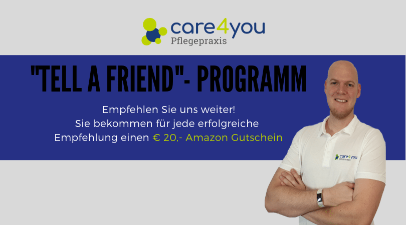 """Tell a friend"" Programm der Pflegepraxis Care4you"